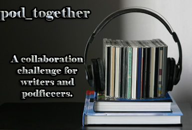 image of headphones around a stack of CDs on top of books, text: pod_together, A collaboration challenge for authors and podficcers.